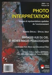 Frédéric Bertrand et Lydie Goeldner-Gianella - Photo-interprétation N° 39 - 2003 / 3-4 : Paysages vus du ciel et fiches-images pédagogiques.