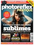 Ivan Roux - Photo Reflex Pratique N° 5, Juillet 2013 : Comment rendre vos photos sublimes en exploitant le format RAW de votre boîtier.