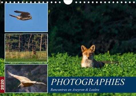 PHOTOGRAPHIES Rencontres en Aveyron & Lozère (Calendrier mural 2020 DIN A4 horizontal). Photos animalières au détour des rencontres en Aveyron et Lozère (Calendrier mensuel, 14 Pages )