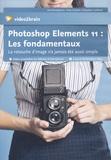 Yves Chatain et Sébastien Gaillard - Photoshop Elements 11 : les fondamentaux - La retouche d'image n'a jamais été aussi simple. 1 Cédérom