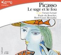 Marie-Laure Bernadac et Paule Du Bouchet - Picasso, le sage et le fou. 2 CD audio
