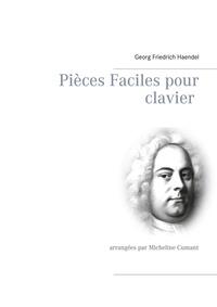 Georg-Friedrich Haendel et Micheline Cumant - Pièces faciles pour clavier.