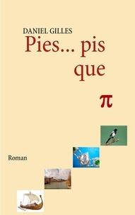 Daniel Gilles - Pies... Pis que pi.
