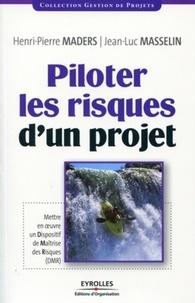 Henri-Pierre Maders et Jean-Luc Masselin - Piloter les risques d'un projet.