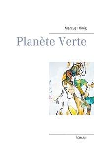 Marcus Hönig - Planète verte.