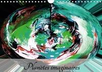 Carmen Mocanu - Planètes imaginaires (Calendrier mural 2020 DIN A4 horizontal) - Imaginez, créez, rêvez, vivez! (Calendrier mensuel, 14 Pages ).