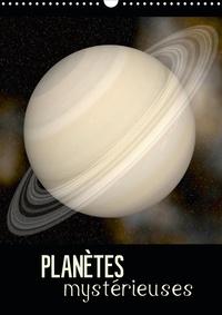Elena Duvernay - Planètes mystérieuses (Calendrier mural 2020 DIN A3 vertical) - Découvrez les planètes du système solaire en gros plan. (Calendrier mensuel, 14 Pages ).
