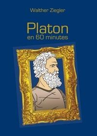 Walther Ziegler - Platon en 60 minutes.