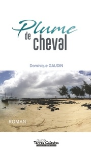 Dominique Gaudin - Plume de cheval.