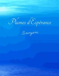 Souryami Godart - Plumes d'espérance.