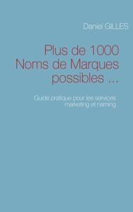 Daniel Gilles - Plus de 1000 noms de marques possibles.
