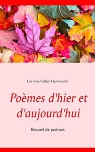 Corinne Falbet-Desmoulin - Poèmes d'hier et d'aujourd'hui.