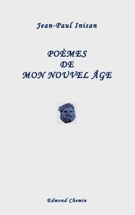 Jean-Paul Inisan - Poèmes de mon nouvel âge.