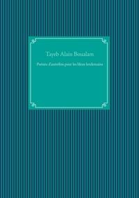 Tayeb Alain Boualam - Poésies d'autrefois pour les bleus lendemains.