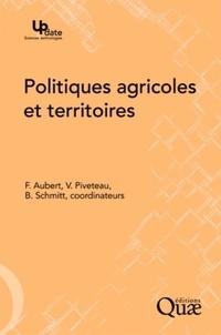 Francis Aubert et Vincent Piveteau - Politiques agricoles et territoires.