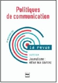 Nicolas Kaciaf et Jérémie Nollet - Politiques de communication N° 1, automne 2013 : Journalisme : retour aux sources.