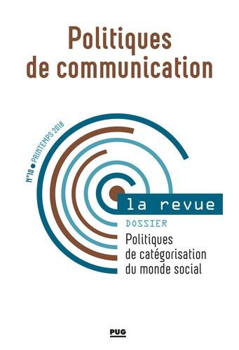 Stéphane Olivesi - Politiques de communication N° 10, printemps 201 : Politiques de catégorisation du monde social.