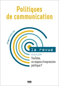 David Douyère et Pascal Ricaud - Politiques de communication N° 13, automne 2019 : YouTube, un espace d'expression politique ?.