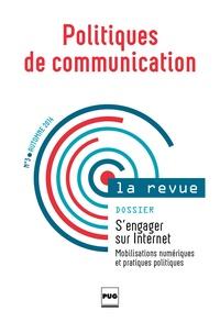 Stéphane Olivesi et  Collectif - Politiques de communication N° 3 Automne 2014 : S'engager sur Internet - Mobilisations numériques et pratiques politiques.