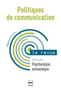 Stéphane Olivesi - Politiques de communication N° 8, printemps 2017 : Psychanalyse, socioanalyse.