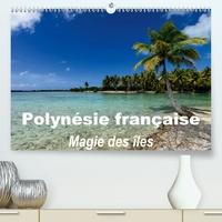 Michel Hagège - Polynésie française - Magie des îles(Premium, hochwertiger DIN A2 Wandkalender 2020, Kunstdruck in Hochglanz) - La magie des îles de la société (Calendrier mensuel, 14 Pages ).