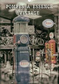 Thierry Planche - POMPES À ESSENCE VINTAGE (Calendrier mural 2020 DIN A3 vertical) - Pompes de carburant d'une autre époque (Calendrier mensuel, 14 Pages ).