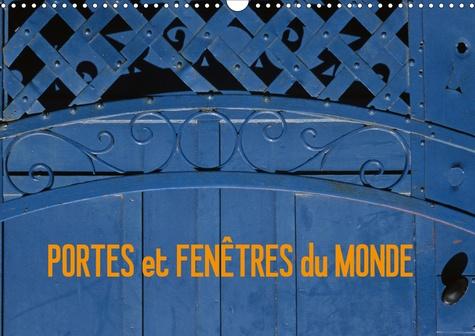 PORTES et FENÊTRES du MONDE (Calendrier mural 2020 DIN A3 horizontal). Voyager grâce aux façades de maison photographiées dans différents pays du monde. (Calendrier mensuel, 14 Pages )