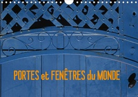 Francis Goussard - Portes et fenêtres du Monde (Calendrier mural 2020 DIN A4 horizontal) - Voyager grâce aux façades de maison photographiées dans différents pays du monde (Calendrier mensuel, 14 Pages).