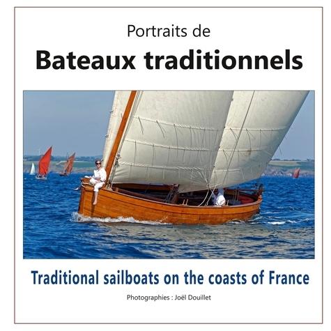 Joël Douillet - Portraits de bateaux traditionnels.
