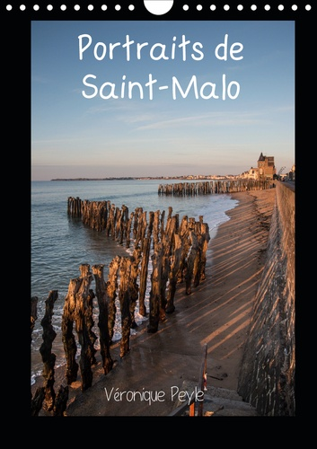 Portraits de Saint-Malo (Calendrier mural 2020 DIN A4 vertical). Promenades en bord de mer à Saint-Malo (Calendrier mensuel, 14 Pages )