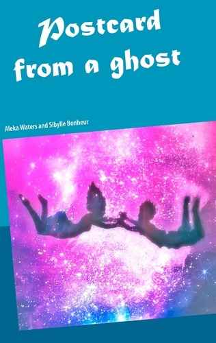 Aleka Waters et Sibylle Bonheur - Postcard from a ghost.