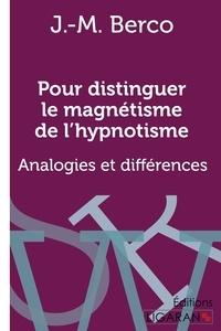 Pour distinguer le magnétisme de lhypnotisme - Analogies et différences.pdf