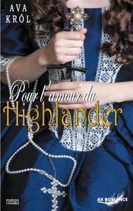 Ava Krol - Pour l'amour du Highlander.