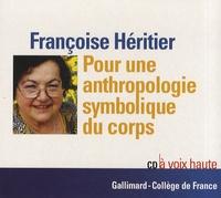 Françoise Héritier-Augé - Pour une anthropologie symbolique du corps. 1 CD audio