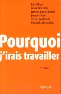 Jérôme Duval-Hamel et Jacques Rojot - Pourquoi j'irais travailler.
