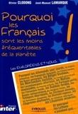 Jean-Michel Lamarque et Olivier Clodong - Pourquoi les français sont les moins fréquentables  de la planète.