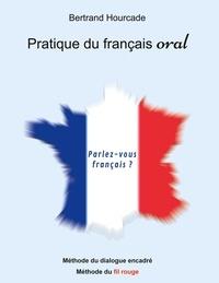 Bertrand Hourcade - Pratique de français oral - Méthode de dialogue encadré - Méthode du fil rouge.