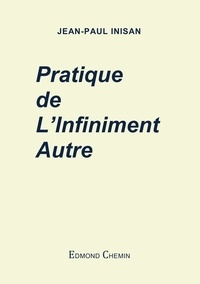 Jean-Paul Inisan - Pratique de l'infiniment autre.