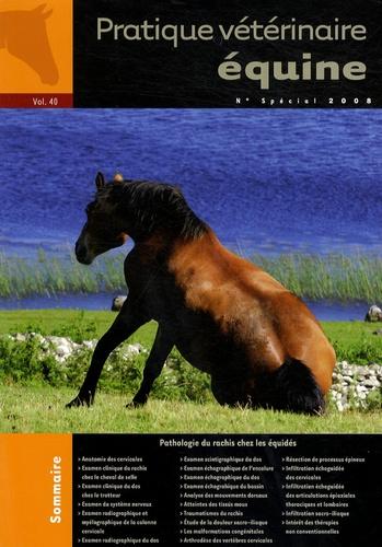 Monika Gangl - Pratique Vétérinaire Equine N° 40, spécial 2008 : Pathologie du rachis chez les équidés.