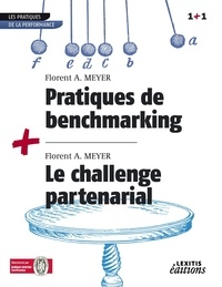 Florent A. Meyer - Pratiques de benchmarking + le challenge partenarial recueil collection 1+1.