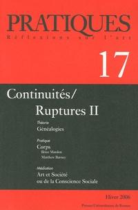 Guitemie Maldonado et Lucile Encrevé - Pratiques N° 17, Hiver 2006 : Continuités/Ruptures - Tome 2.
