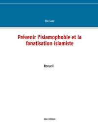 Elie Saad - Prévenir l'islamophobie et la fanatisation islamiste.
