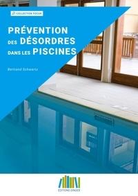 Bertrand Schwartz - Prévention des désordres dans les piscines.
