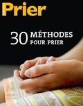 Xavier Accart - Prier Hors-série N° 101 : 30 méthodes pour prier.