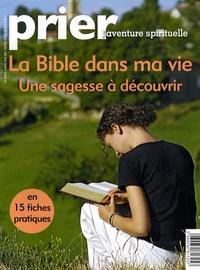 Christine Florence - Prier Hors-série n°89 : La Bible dans ma vie, une sagesse à découvrir.