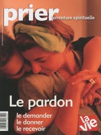Christine Florence et Jean-Claude Escaffit - Prier Hors-série N° 90 : Le pardon.