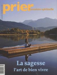 Christine Florence - Prier Hors-série N° 91 : La sagesse, l'art de bien vivre.