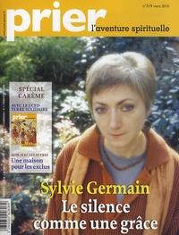 Christine Florence - Prier N° 319, mars 2010 : Sylvie Germain, le silence comme une grâce.