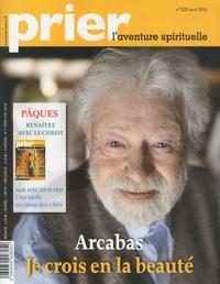 Christine Florence - Prier N° 320, Avril 2010 : Arcabas : Je crois en la beauté.