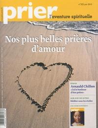 Christine Florence - Prier N° 322, Juin 2010 : Nos plus belles prières d'amour.